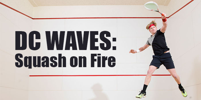 DC Waves: Squash on Fire