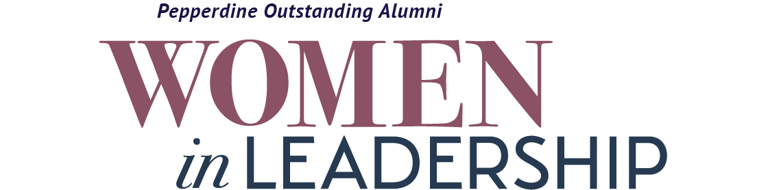 Pepperdine Outstanding Alumni | Women in Leadership