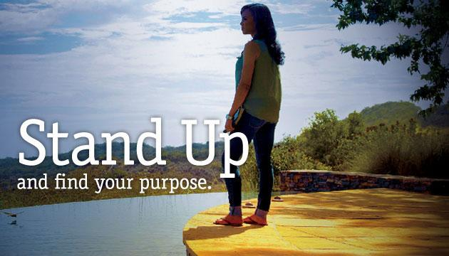 Stand Up and find your purpose.