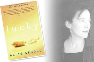 Book written by Alice Sebold called Lucky